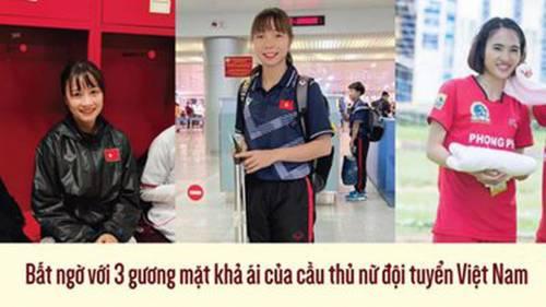 Bất ngờ với 3 gương mặt khả ái của cầu thủ nữ đội tuyển Việt Nam
